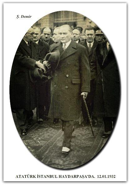 ATATÜRK İSTANBUL HAYDARPAŞA'DA.  12.01.1932