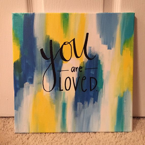 You Are Loved Acrylic Canvas Painting by StacyInspired. One of a kind inspiring painting! $25 + FREE SHIPPING only one available!