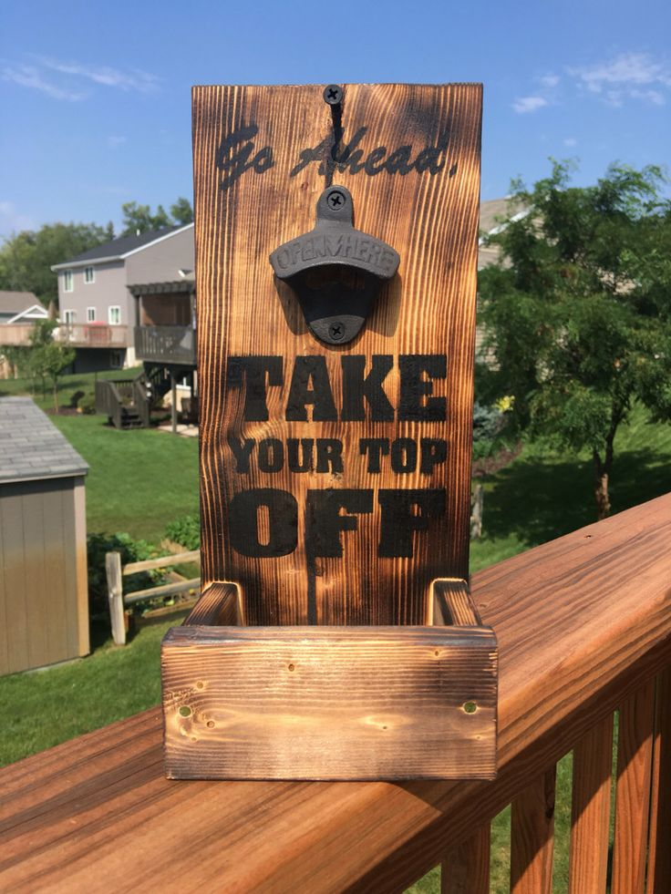 Beer bottle opener Take Your Top Off  with cap catcher torched wood and stained lettering by briejadesigns on Etsy https://www.etsy.com/listing/463673104/beer-bottle-opener-take-your-top-off