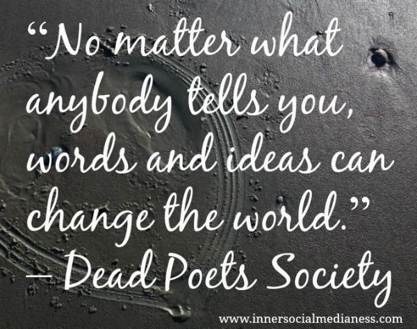 no matter what anybody tells you No matter what anybody tells you words and ideas can change the world movie inspired dead poets societ home office quote vinyl wall sticker decals transfer removable lettering (size2: 374.