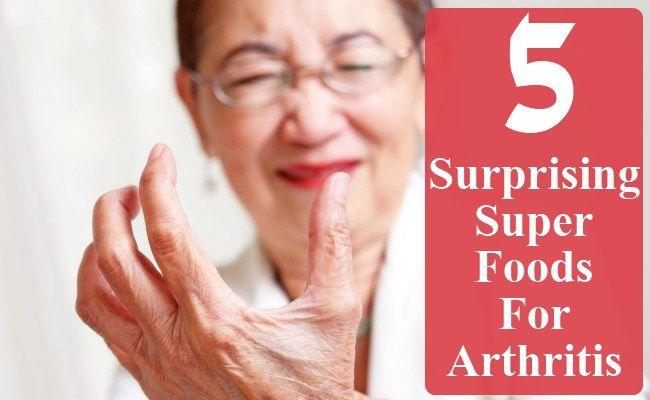 5 Surprising Super Foods For Arthritis