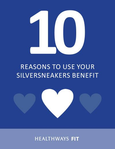 10 Reasons To Use Your SilverSneakers Benefit
