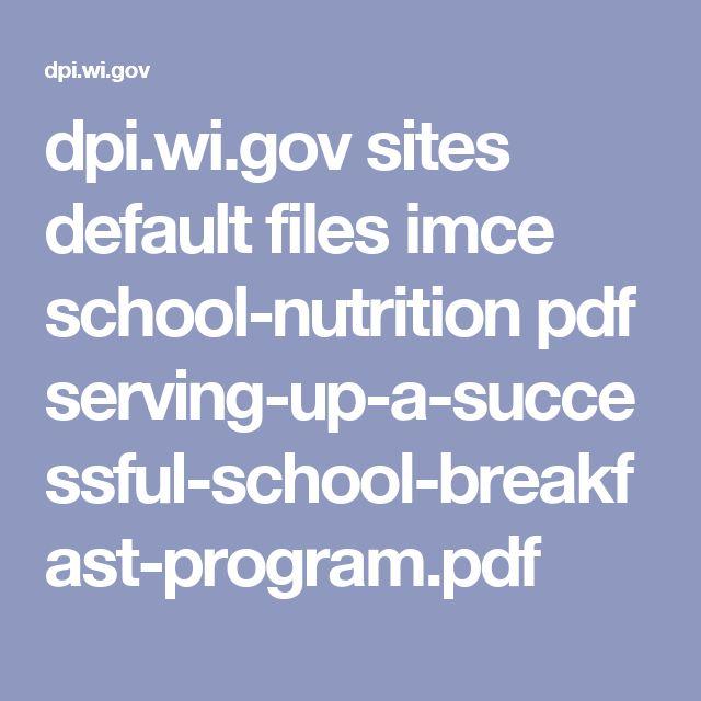 dpi.wi.gov sites default files imce school-nutrition pdf serving-up-a-successful-school-breakfast-program.pdf