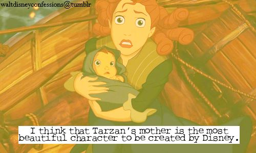 I think that Tarzans mother is the most beautiful character to be created by Dis
