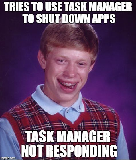 Tries #TaskManager to #ShutDown #apps & #Task #Manager #NotResponding #LetsGetWordy #Windows10 #BadLuckBrian