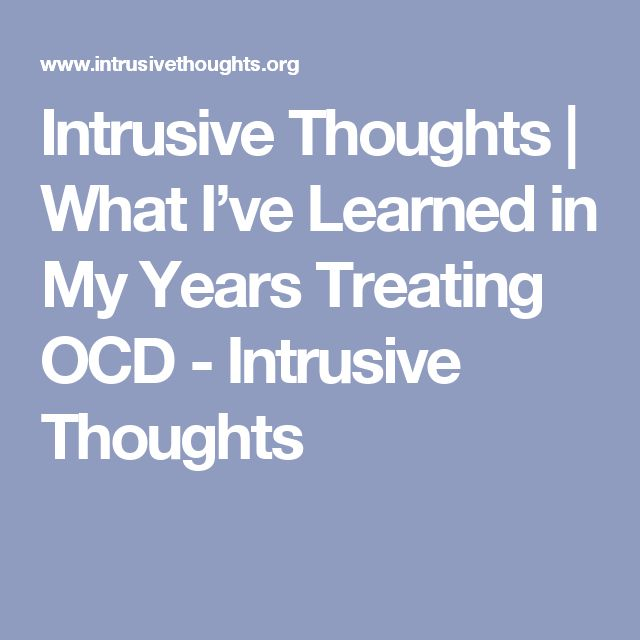 Intrusive Thoughts | What I've Learned in My Years Treating OCD - Intrusive Thoughts