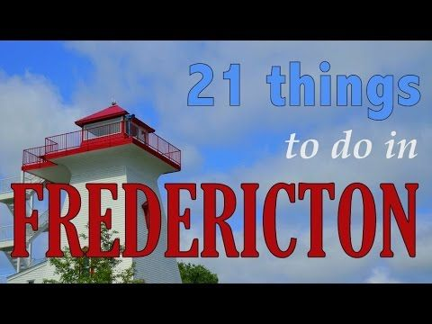 21 Things to do in Fredericton New Brunswick Canada | Attractions Travel...