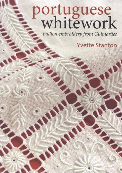portuguese embroidery | Portuguese Whitework Book by Yvette Stanton