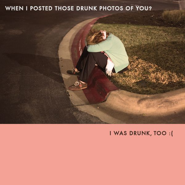 When I Posted Those Drunk Photos of You? I Was Drunk Too | Mighty Girl    Social Media Greeting Cards for Our Awkward Era (via a campaign for justWink)