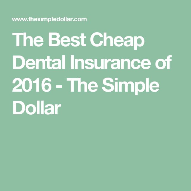 The Best Cheap Dental Insurance of 2016 - The Simple Dollar