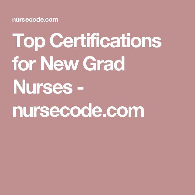 Top Certifications for New Grad Nurses - nursecode.com