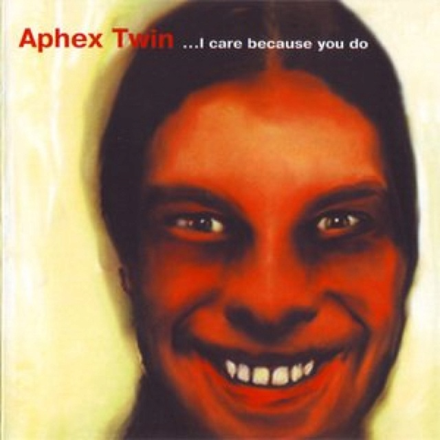 Apex Twin ... I care because You do. Warp Records 1995