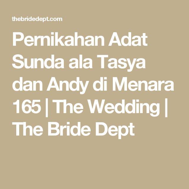 Pernikahan Adat Sunda ala Tasya dan Andy di Menara 165 | The Wedding | The Bride Dept