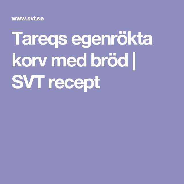 Tareqs egenrökta korv med bröd   SVT recept