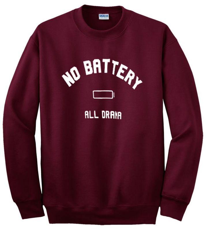 no battery all drama sweatshirt