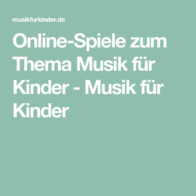Online-Spiele zum Thema Musik für Kinder - Musik für Kinder