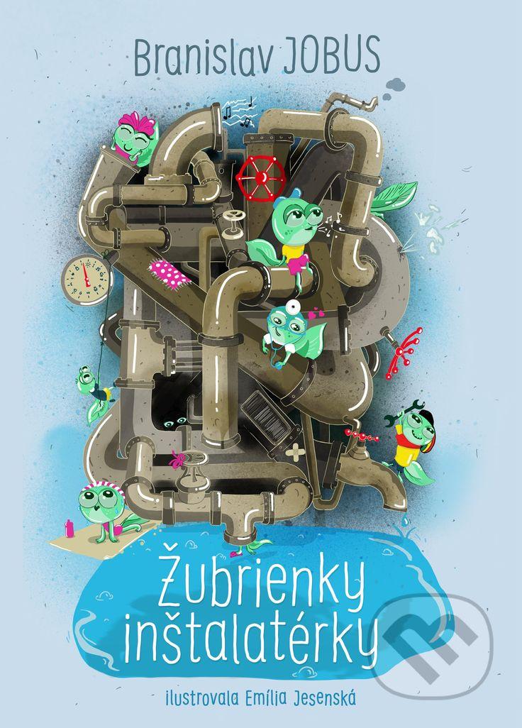 Martinus.sk > Knihy: Žubrienky inštalatérky (Branislav Jobus)