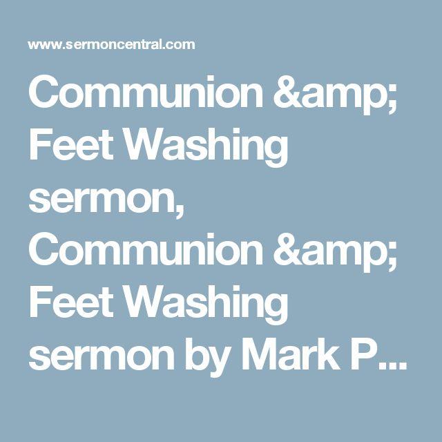 Communion & Feet Washing sermon, Communion & Feet Washing sermon by Mark Price, Matthew 26:17-30 - SermonCentral.com