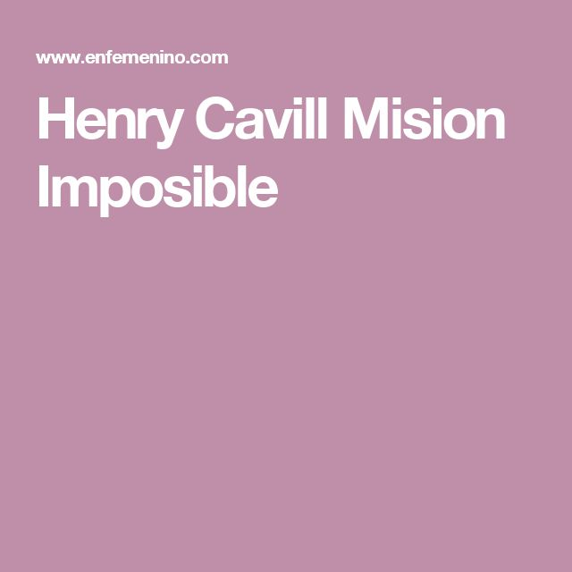 Henry Cavill Mision Imposible