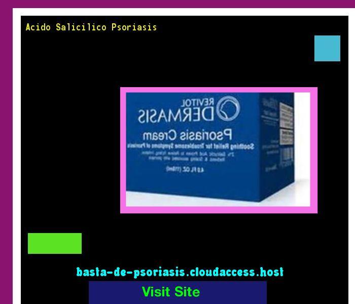 Acido Salicilico Psoriasis 230139 - Basta De Psoriasis!