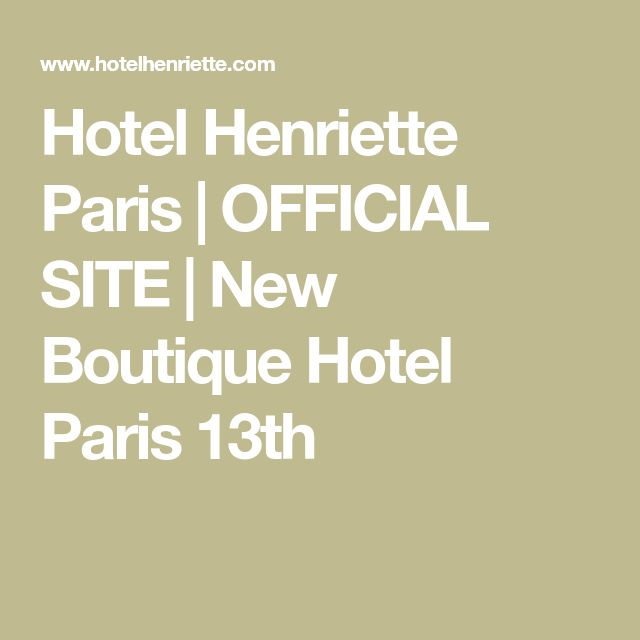 Hotel Henriette Paris | OFFICIAL SITE | New Boutique Hotel Paris 13th