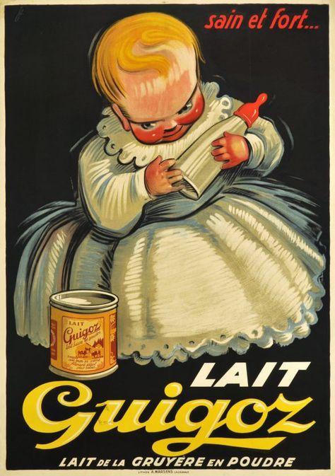 Lait Guigoz, sain et fort, lait de la Gruyère en poudre by Fontanet Noel / 1930