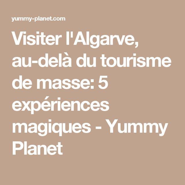 Visiter l'Algarve, au-delà du tourisme de masse: 5 expériences magiques - Yummy Planet