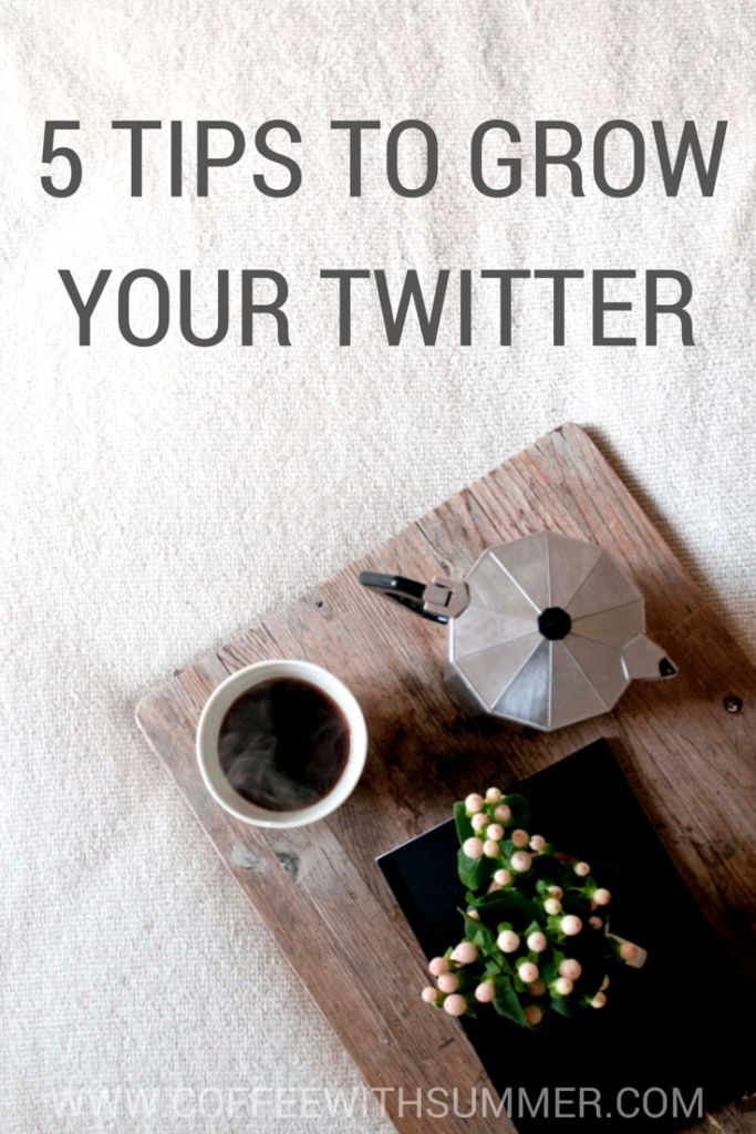 5 Tips For Growing Your Twitter | Coffee With Summer #twitter #socialmedia