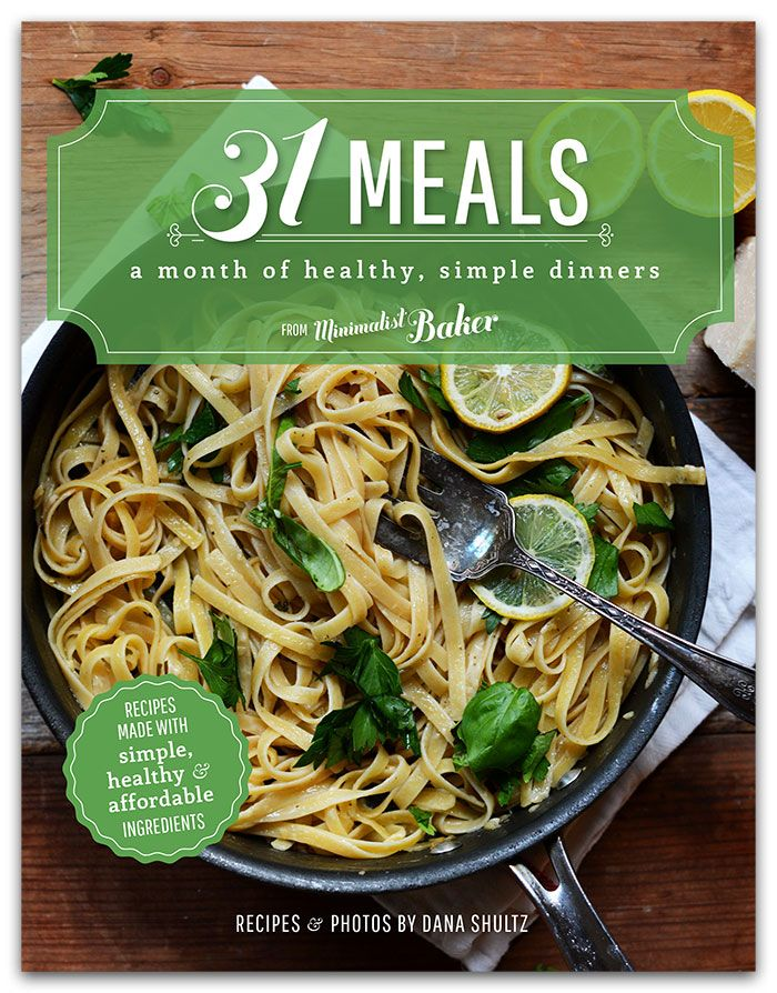 31 Meals Cookbook: 31 Healthy, Simple Dinners by Minimalist Baker