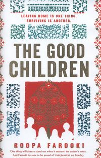 Cover of The Good Children by Roopa Farooki