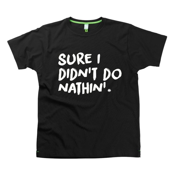 Didnt do nathin Slogan t-shirts by Hairy Baby