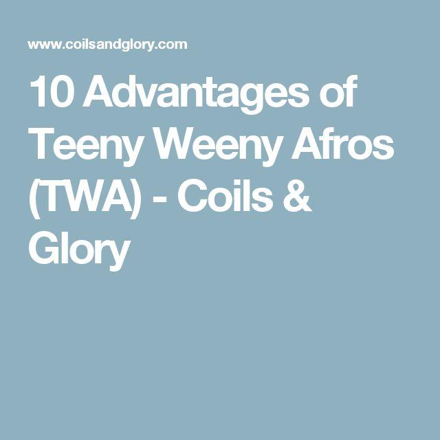 10 Advantages of Teeny Weeny Afros (TWA) - Coils & Glory