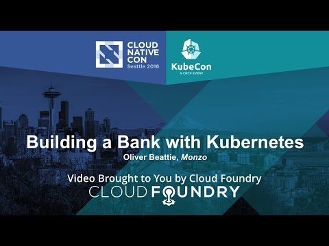 Building a Mobile App-based Bank with Kubernetes by Oliver Beattie, Monzo | 10XTS