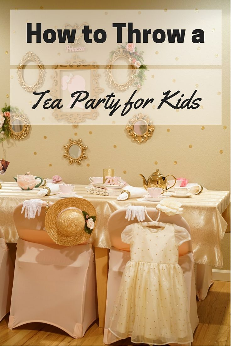 Kids tea party table - 6 Simple Steps For Hosting A Tea Party Birthday For Kids