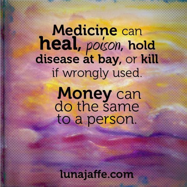 """Money As Medicine""  ~ Luna Jaffe   #wildmoney"