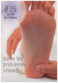 La réflexologie des pieds : Le col de l'utérus : Ce point réflexe traite les problèmes sexuels !