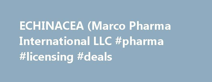 ECHINACEA (Marco Pharma International LLC #pharma #licensing #deals http://pharma.nef2.com/2017/04/28/echinacea-marco-pharma-international-llc-pharma-licensing-deals/  #marco pharma # ECHINACEA Dosage form: tablet, orally disintegratingIngredients: ECHINACEA ANGUSTIFOLIA 1[hp_X], HAMAMELIS VIRGINIANA ROOT BARK/STEM BARK 2[hp_X], TRIBASIC CALCIUM PHOSPHATE 3[hp_X], GOLDENSEAL 4[hp_X], POLYGALA SENEGA ROOT 4[hp_X], SILICON DIOXIDE 4[hp_X], CONIUM MACULATUM FLOWERING TOP 4[hp_X], SODIUM…