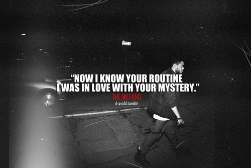 Mysterious Quotes About Love Tumblr : the weeknd quotes Tumblr Lyrics & Quotes * Pinterest The ...