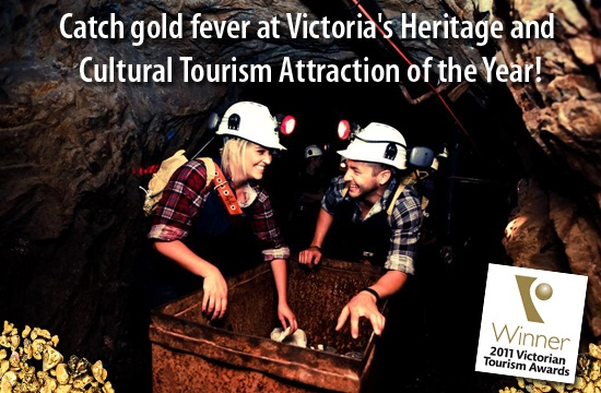 Victoria Tourism Industry Council Award for Heritage and Cultural Tourism  Winner: Central Deborah Gold Mine, Bendigo