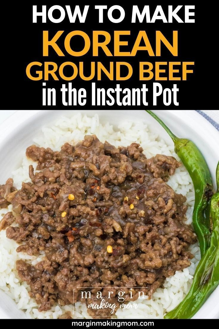 Instant Pot Korean Ground Beef Recipe In 2020 Recipes Beef Recipes Ground Beef Recipes