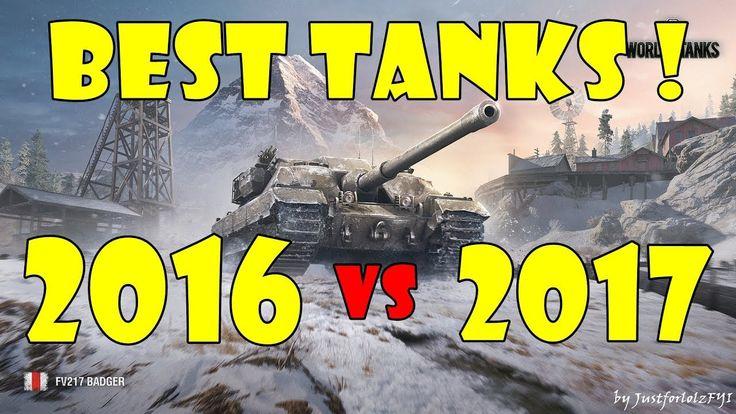 World of Tanks - BEST TANKS 2016 vs 2017!
