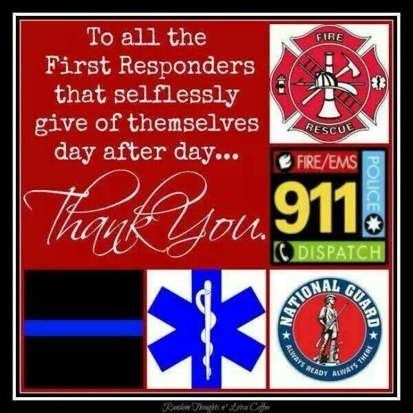 Thank you first responders! #ThankYouFirstResponder ...