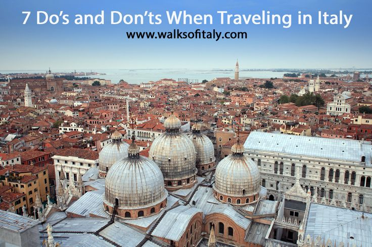 7 do's and don'ts when traveling in Italy (good for everywhere else in Europe, too!) www.walksofitaly.com
