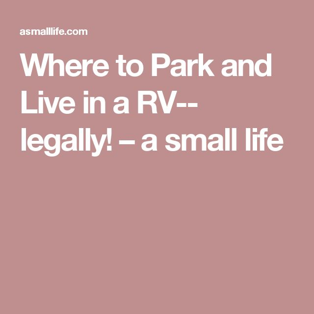 Where to Park and Live in a RV-- legally! – a small life