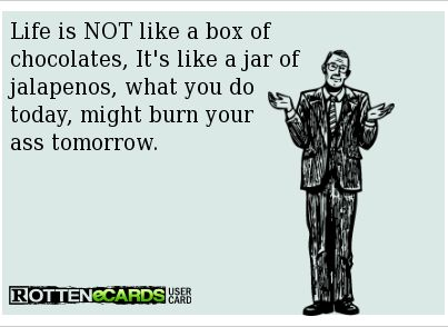 Life is not like a box of chocolates…