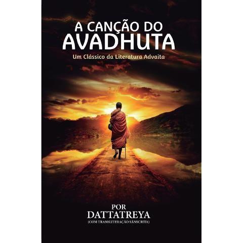 A Canção Do Avadhuta - Um Clássico da Literatura Advaita