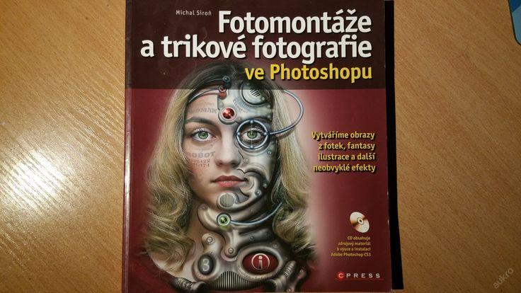 Fotomontáže a trikové fotografie ve Photoshopu (6328121759) - Aukro - největší obchodní portál