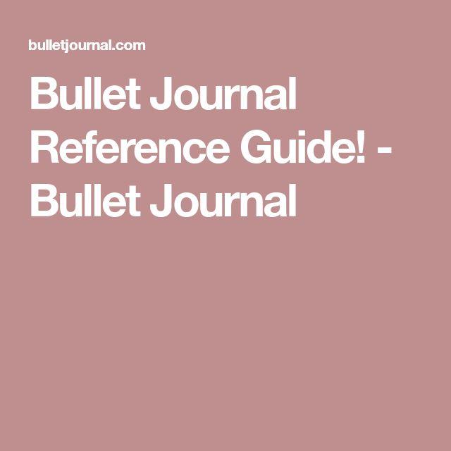 Bullet Journal Reference Guide! - Bullet Journal