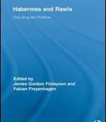 Habermas And Rawls: Disputing The Political (Routledge Studies In Contemporary Philosophy) PDF
