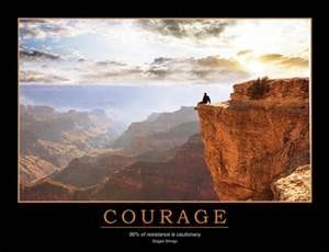 """Courage is a heart word. The root of the word courage is cor, the Latin word for heart. In one of its earliest forms, the word courage meant """"To speak one's mind by telling all one's heart."""" Over time, this definition has changed, and today, we typically associate courage with heroic and brave deeds. But in my opinion, this definition fails to recognize the inner strength and level of commitment required for us to actually speak honestly and openly about your courage - -"""